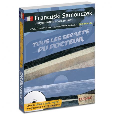 Francuski Samouczek z kryminałem i ćwiczeniami + audiobook Tous les secrets du docteur