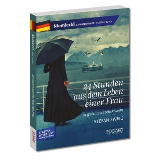 24 Stunden aus dem Leben einer Frau. Klasyka literatury z ćwiczeniami - język niemiecki