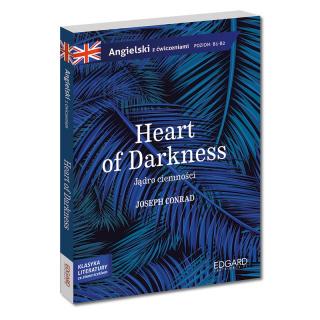 Jądro ciemności/Heart of Darkness – Joseph Conrad. Adaptacja klasyki z ćwiczeniami - język angielski