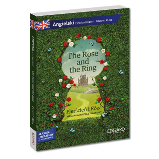 The Ring and the Rose/Pierścień i Róża. Adaptacja klasyki literatury z ćwiczeniami