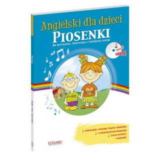 Angielski dla dzieci. Piosenki do słuchania, śpiewania i wspólnej nauki (książka + audio CD)