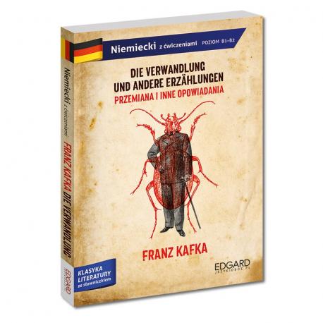 Franz Kafka. Przemiana i inne opowiadania/Die Verwandlung und andere Erzählungen. Adaptacja klasyki z ćwiczeniami