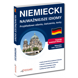 Niemiecki Najważniejsze idiomy Przykładowe zdania, ćwiczenia, testy  (Książka)