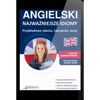 ANGIELSKI Najważniejsze idiomy Przykładowe...