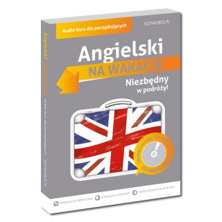 Angielski Na wakacje. Audio Kurs dla początkujących (Książka + CD Audio)