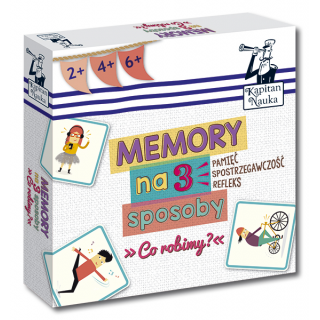 Kapitan Nauka. Memory na 3 sposoby. Co robimy? 2+, 4+, 6+ (Karty obrazkowe do gry + instrukcja)