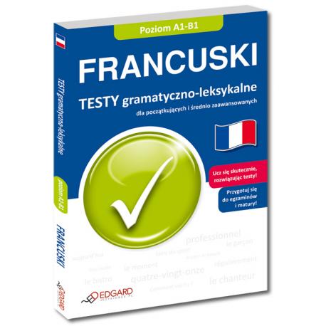 Francuski Testy gramatyczno-leksykalne dla początkujących i średnio zaawansowanych
