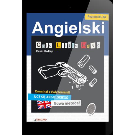 Angielski KRYMINAŁ z ćwiczeniami Cold Little Hand (e-book)