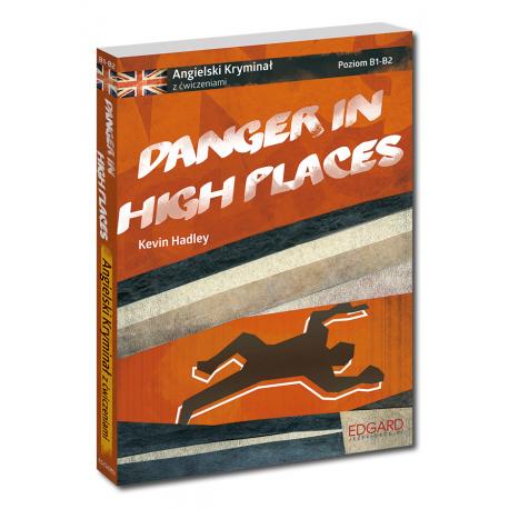 Angielski KRYMINAŁ z ćwiczeniami Danger in High Places Nowy wydanie